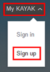 Click My Kayak and Sign up to access the Kayak user menu.