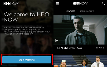 Click Start Watching to begin browsing HBO Now's library