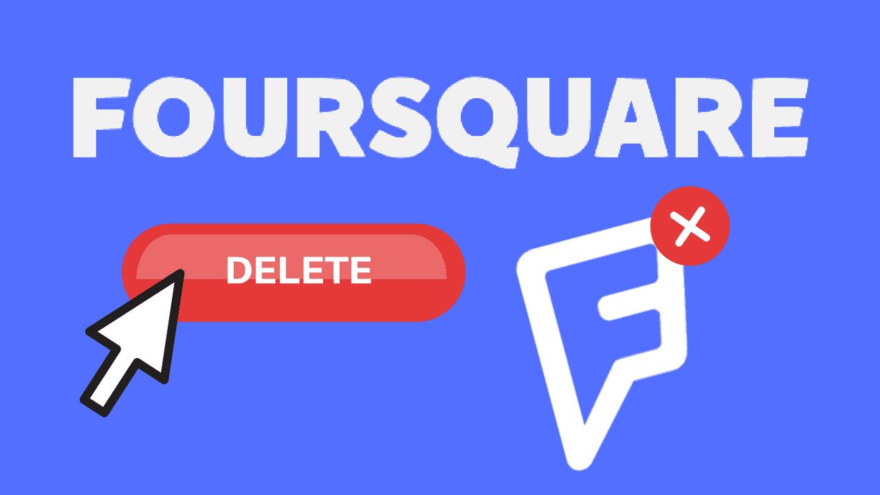 How to Delete a Foursquare Account header