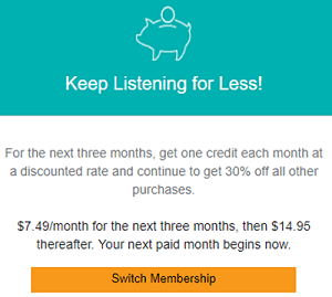 "Explanation and option for Audible's ""Keep Listening for Less"" promotion"